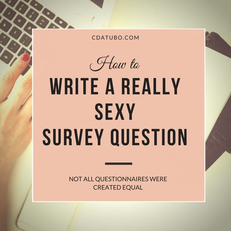 How to write really sexy survey questions