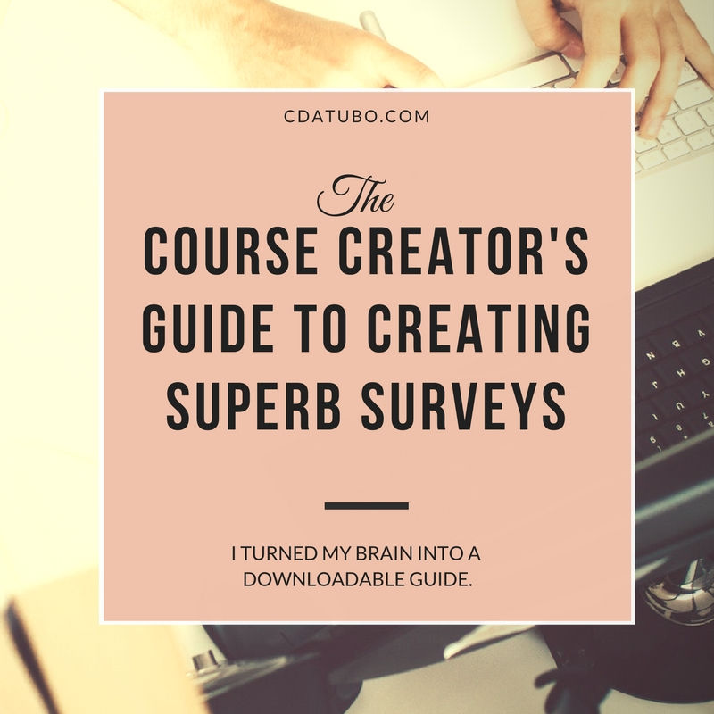 The Course Creator's Guide to Creating Superb Surveys